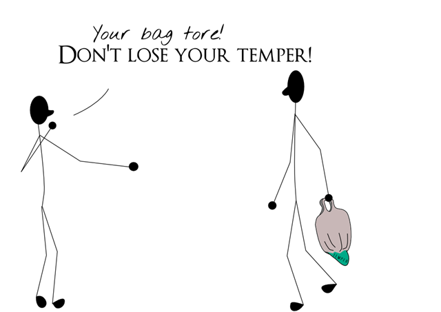 Don't lose your temper!
