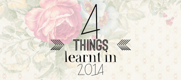 4 things learnt in 2014