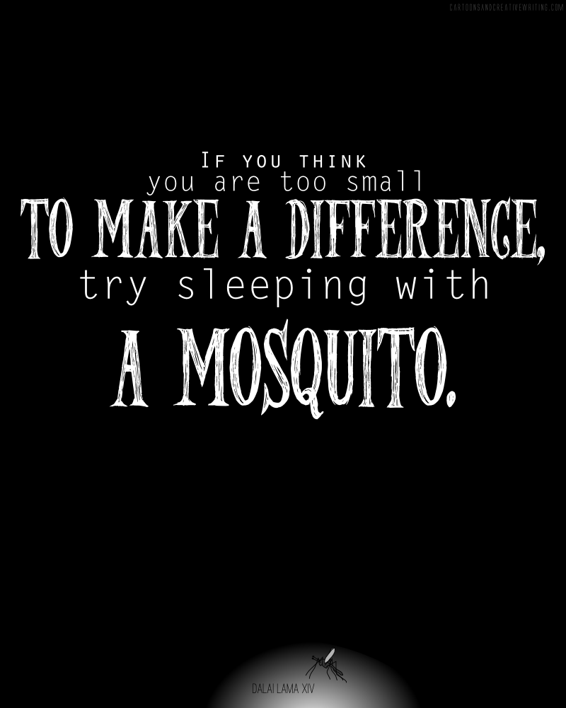 Quote Saturday Such A Little Mosquito Cc