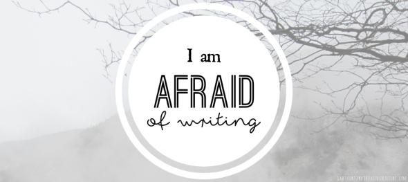 I am afraid of writing